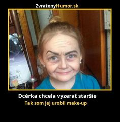 Dcera chtěla vypadat starší... Funny Memes, Jokes, Funny People, Comedy, Challenges, Humor, Funny Pictures, Humour, Jokes Quotes