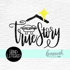 True Story SVG, True Story Nativity Baby Jesus SVG, Hand lettered cut file, Reason for the Season, C Christmas Manger, Christmas Text, Christmas Vinyl, Christmas Shirts For Kids, Kids Christmas, Christmas Crafts, Xmas, Vinyl Projects, Fun Projects