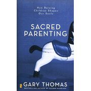 How parenting shapes our souls