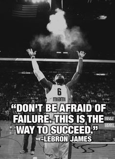 Don't be afraid of failure. This is the way to succeed. ~LeBron James #entrepreneur #entrepreneurship #quote