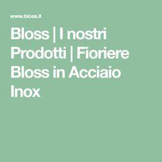 Bloss   I nostri Prodotti   Fioriere Bloss in Acciaio Inox