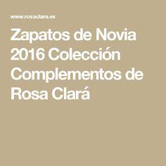 Zapatos de Novia 2016 Colección Complementos de Rosa Clará