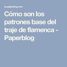 Cómo son los patrones base del traje de flamenca - Paperblog