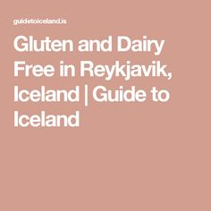 Gluten and Dairy Free in Reykjavik, Iceland | Guide to Iceland