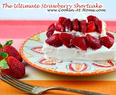 The Ultimate Strawberry Shortcake | Cooking at Home