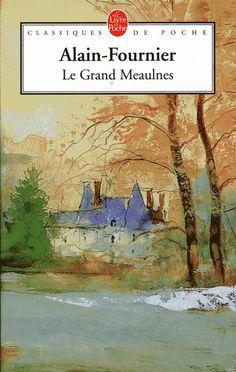 """""""Le grand Meaulnes"""" de Alain-Fournier (1913)"""