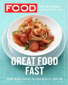 Everyday Food: Great Food Fast - the best part about this book, besides the recipes, is the fact that almost all of them have a picture.