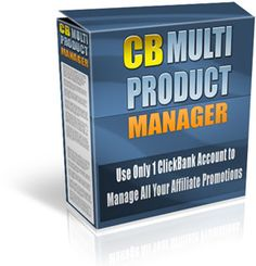 Unlock The Full Potential Of ClickBank & Manage Multiple ClickBank™ Products With a Single ClickBank™ Account!
