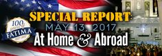 Special Report: May 13, 2017 - At Home & Abroad | Rally News | Public Square Rosary Rallies | ANF in Action