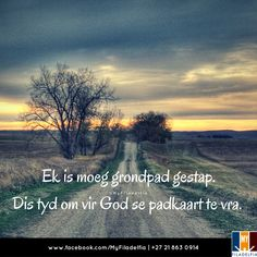 Ek is moeg grondpad gestap. Afrikaans Quotes, Scriptures, Ministry, Worship, Om, Motivational Quotes, Lisa, Give It To Me, Wings