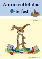 Leseproben für kleine Schmökerratten: Anton rettet das Osterfest  von Jasmin Wollesen