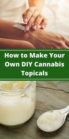How to Make Your Own DIY Cannabis Topicals