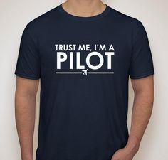 Trust Me I'm A Pilot T-Shirt Gift Airplane Aviation Flying Planes Gift Shirt Mens Womens on Etsy, $23.86 CAD