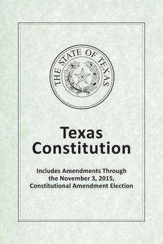 Texas Constitution: Includes Amendments Through the November 3, 2015, Constitutional Amendment Election (2016).