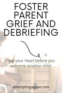 Foster parent debriefing is used to process the heartbreak and grief of foster care when a foster child placement moves and leaves your foster home. View link for a how-to! #fosterparenting #fostercare #thisisfostercare #fostercare #fostercareawareness #fostercarer #fostercaresystem #fostercareadoption #fostercareadventures #fostercareFAQs #newfosterparent #fostermom #fosterdad #grief #fostergrief Foster Family, Foster Mom, Foster Care System, Foster Care Adoption, Adoptive Parents, Attachment Parenting, Foster Parenting, Grief, Trauma