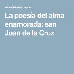 La poesía del alma enamorada: san Juan de la Cruz