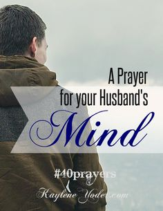 Father, I pray my husband will not be conformed to any pattern of this world, but be transformed by the renewing of his mind Taking captive every thought and making it obedient to You You have not given my husband a spirit of fear; Marriage Prayer, Godly Marriage, Marriage Relationship, Happy Marriage, Marriage Advice, Love And Marriage, Relationships, Godly Wife, Fierce Marriage
