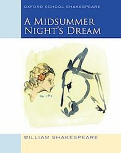 Required Text for Shakespeare; A Midsummer Night's Dream by William Shakespeare  ISBN:9780198328667
