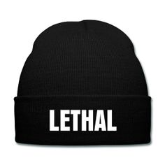 Lethal Beanie - Available Here: http://sondersky.spreadshirt.com.au/lethal-A18464146