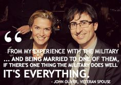 Great quote from The Daily Show's John Oliver on last night's show – did you know he's also a proud veteran spouse?