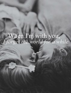 ❤ Ah yes my love!! When I am with you, the world is good & I am sooo happy & filled with joy sweetheart. I LOVE YOU!! <3