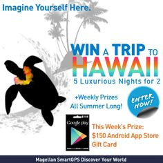 Weekly Summer Giveaway from Magellan! Enter to WIN a $150 Google Play Gift Card + a luxurious trip for 2 to Hawaii, enter now! #Hawaii #Giveaway #GooglePlay #SmartGPS