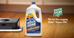 Make floor upkeep simple.  Like Quick Shine on Facebook and enter to win an iRobot Braava 380t!