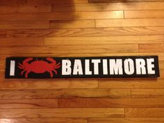 I Crab Baltimore Wooden Sign by baltimorelove on Etsy, $40.00