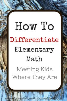 Part 2: Differentiated Math Instruction Meeting Students Where They Are [Read Part 1 here] In order to differentiate instruction, we need to get to know our students and work with them where they are. What does it mean to
