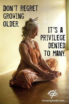 don't regret growing older it's a privilege denied to many - Google pretraživanje