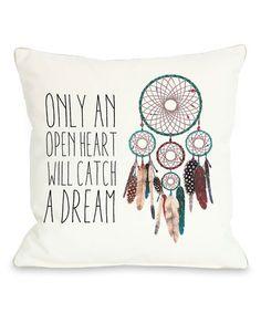 Loving this 'Only An Open Heart' Dreamcatcher Throw Pillow on #zulily! #zulilyfinds