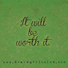 It will be worth it
