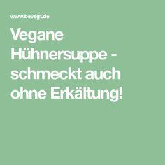 Vegane Hühnersuppe - schmeckt auch ohne Erkältung!