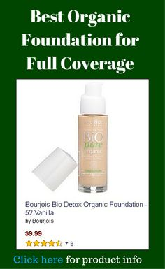 Best Organic Foundation for Full Coverage. For product info, kindly click here --> http://bestorganicandnatural.com/foundation-full-coverage/