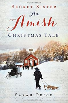Secret Sister: An Amish Christmas Tale by Sarah Price http://www.amazon.com/dp/1629982199/ref=cm_sw_r_pi_dp_7ngwwb0TSYQ7A
