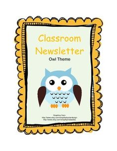 Make a variation of this if it doesn't fit owl theme! Owl Theme Classroom Newsletter