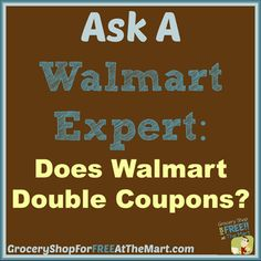 Does Walmart Double Coupons? http://www.groceryshopforfreeatthemart.com/ask-a-walmart-expert-does-walmart-double-coupons/