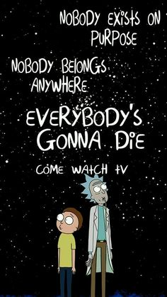 You really shouldn't waste your life watching tv all the time, but somedays I do get these dark thoughts, & it suits the board. Rick and Morty