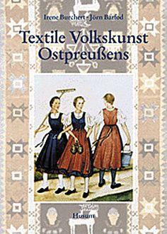 BUCH - Textile Volkskunst Ostpreußens - Irene Buchert Prussia, Irene, Family Guy, Textiles, Guys, History, Sewing, Books, Cards