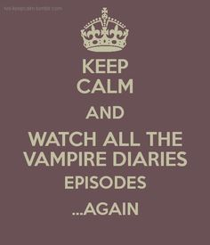 Watch All The Vampire Diaries Episodes... AGAIN - The Vampire Diaries
