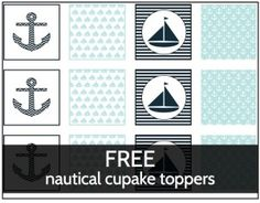 FREE printable nautical cupcake toppers | http://showerthatbaby.com/themes/gender-neutral-baby-shower-themes/nautical-baby-shower/nautical-baby-shower-food-ideas/