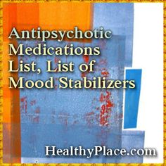 This bipolar medication list contains a list of mood stabilizers and an antipsychotic medications list.