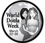 World Doula Week Celebrations are at two Globe University locations in Appleton and Green Bay, Wisconsin on March 23rd 2013 at 10 AM.  E-mail me for more details:  amber@tcswh.net
