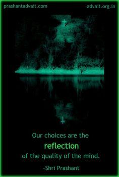 Our choices are the reflection of the quality of the mind. ~ Shri Prashant #ShriPrashant #Advait #reflection #choices #mind Read at:- prashantadvait.com Watch at:- www.youtube.com/c/ShriPrashant Website:- www.advait.org.in Facebook:- www.facebook.com/prashant.advait LinkedIn:- www.linkedin.com/in/prashantadvait Twitter:- https://twitter.com/Prashant_Advait