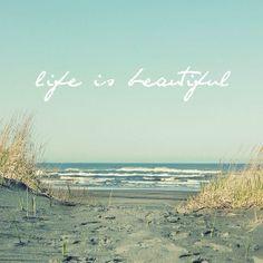 Life is Beautiful.