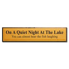 Sign: on a quiet night at the lake, you can almost hear the fish laughing. ● Hand Painted ● Raised Panel Cracked Finish ● Etsy