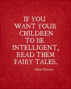 If You Want Your Children to Be Intelligent, Read Them Fairy Tales