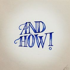 And how! __ Hand Lettering by [ts]Christer