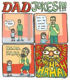 dad jokes | Dad Jokes!!! Daddy I'm hungry.