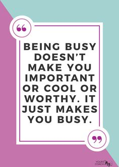 Being busy doesn't make you important or cool or worthy. It just makes you busy Stop the glorification of busy quote Real Life Quotes, Self Love Quotes, Love Yourself Quotes, Me Quotes, Motivational Quotes, Inspirational Quotes, Qoutes, How To Treat Anxiety, Fotografia